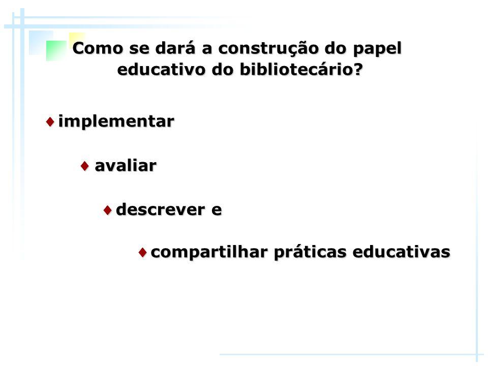 Como se dará a construção do papel educativo do bibliotecário