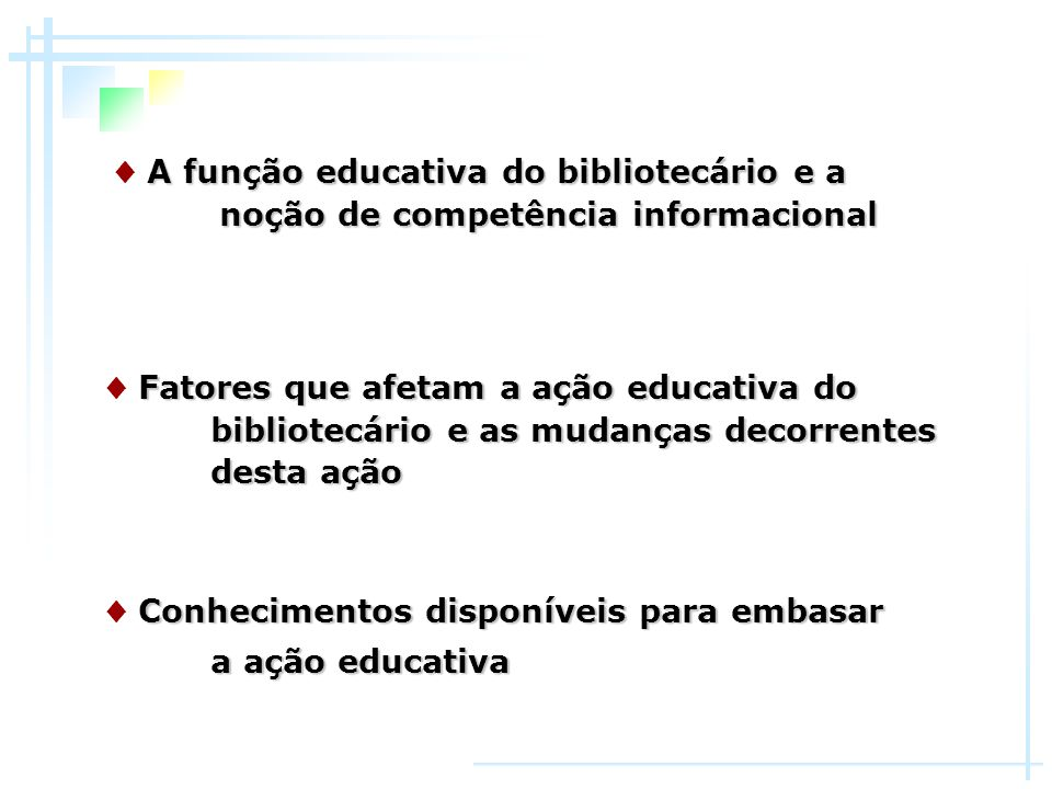 ♦ A função educativa do bibliotecário e a