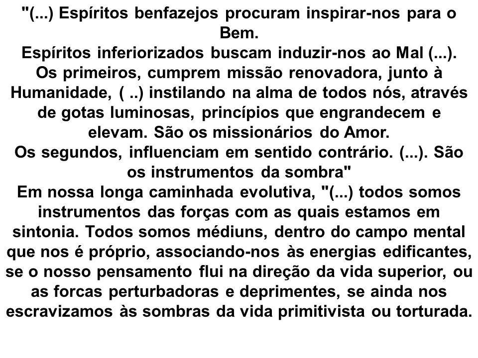 (. ) Espíritos benfazejos procuram inspirar-nos para o Bem