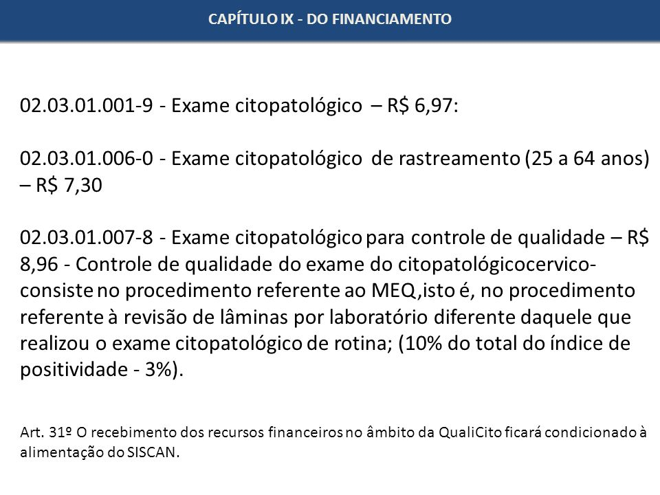 02.03.01.001-9 - Exame citopatológico – R$ 6,97: