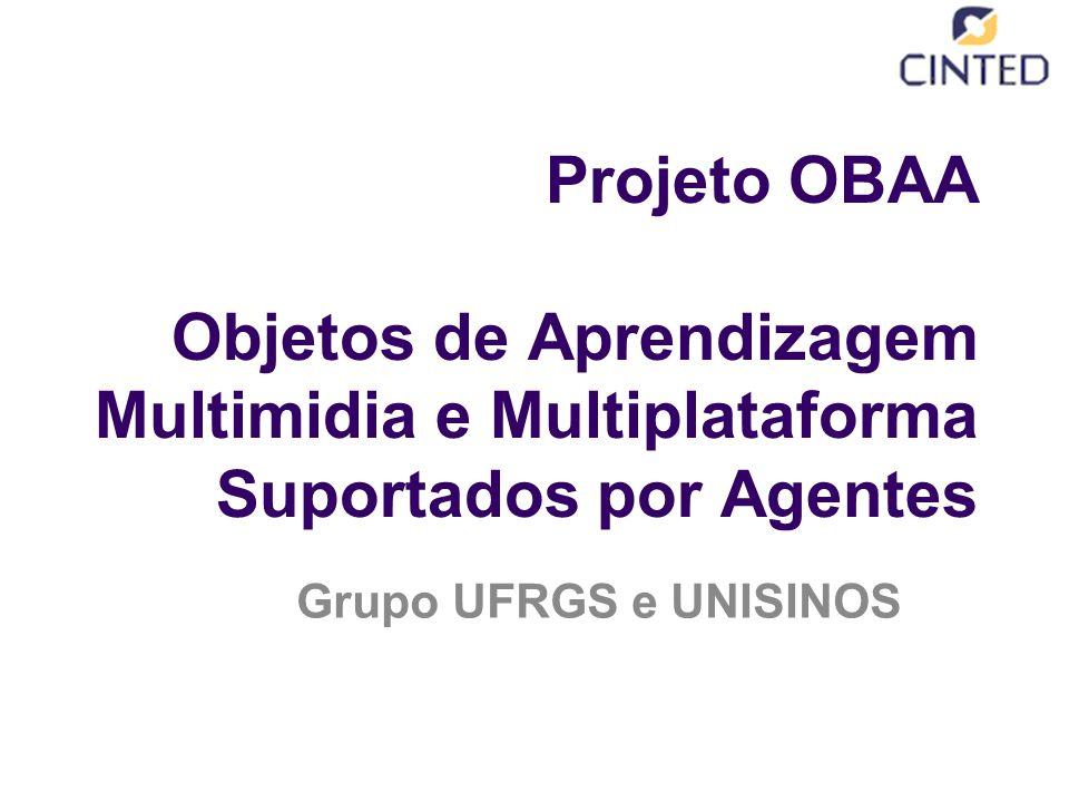 Projeto OBAA Objetos de Aprendizagem Multimidia e Multiplataforma Suportados por Agentes