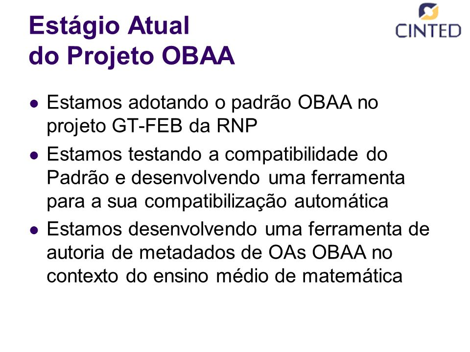 Estágio Atual do Projeto OBAA