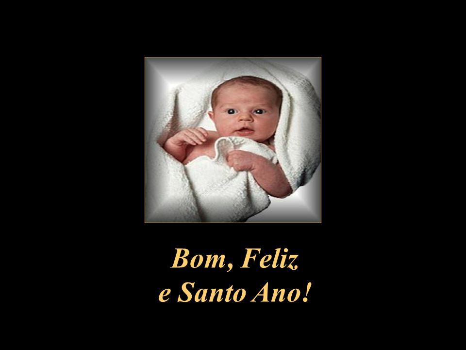 Bom, Feliz e Santo Ano!