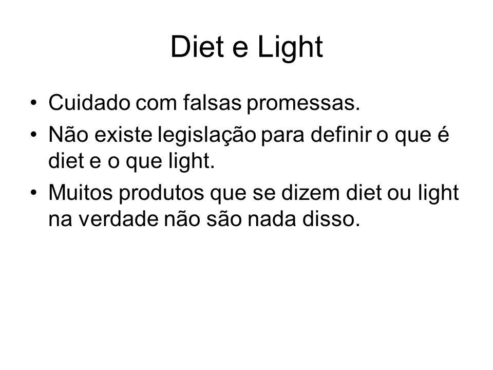 Diet e Light Cuidado com falsas promessas.