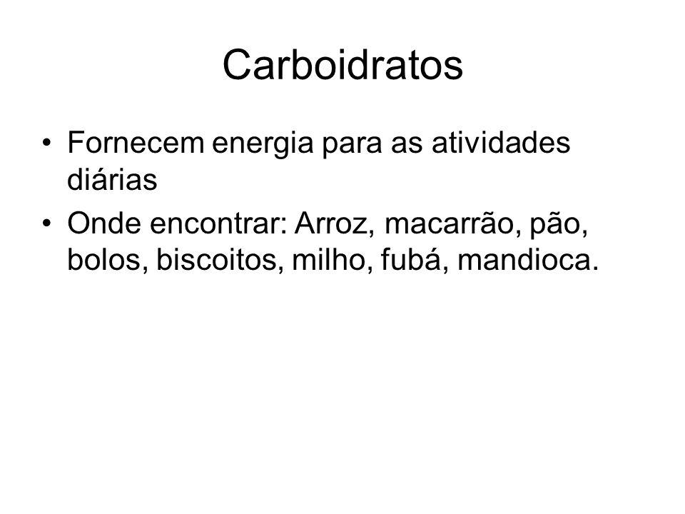 Carboidratos Fornecem energia para as atividades diárias