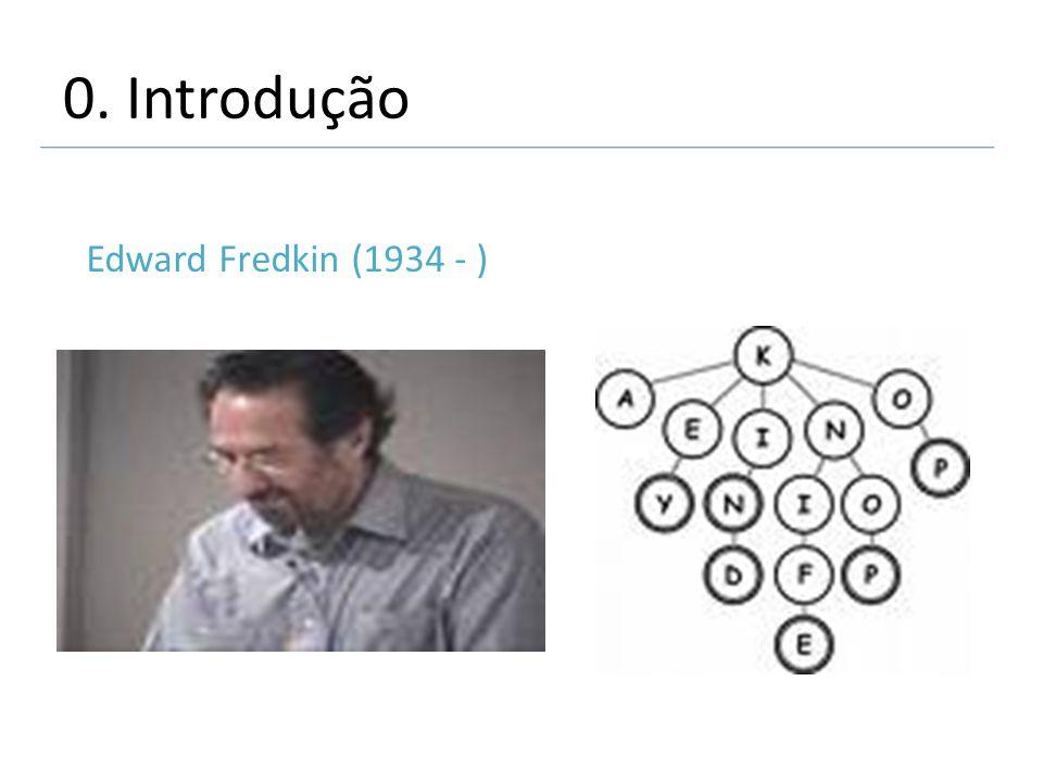 0. Introdução Edward Fredkin (1934 - )