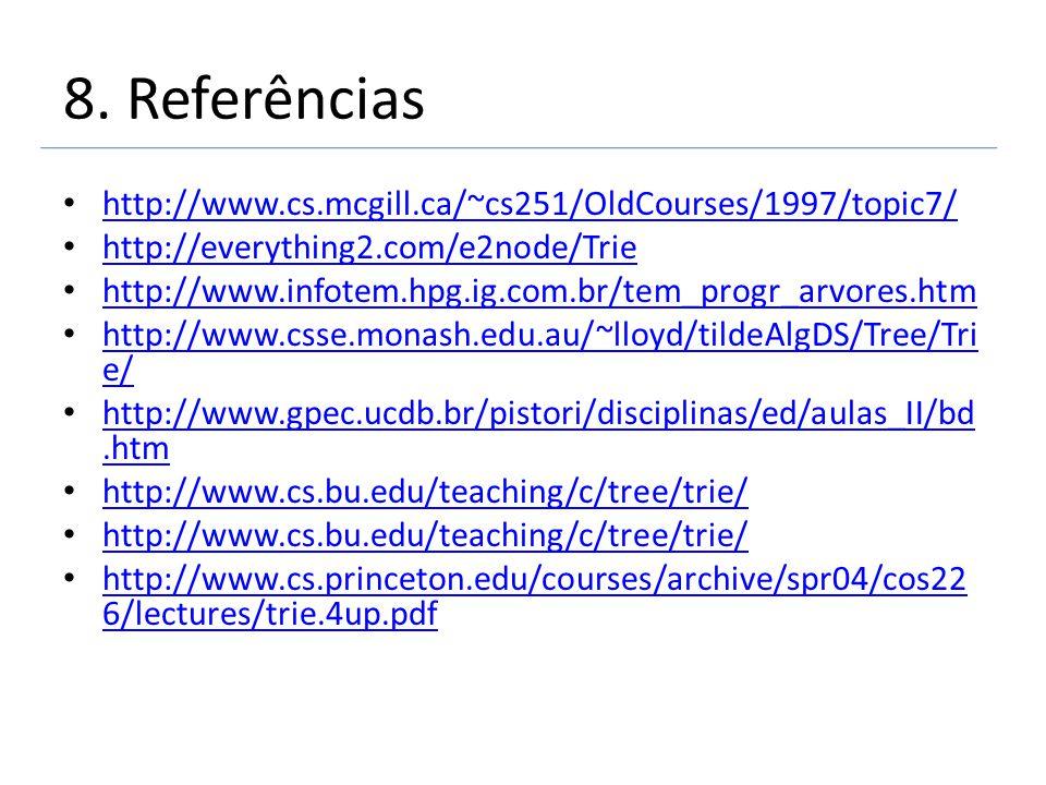 8. Referências http://www.cs.mcgill.ca/~cs251/OldCourses/1997/topic7/