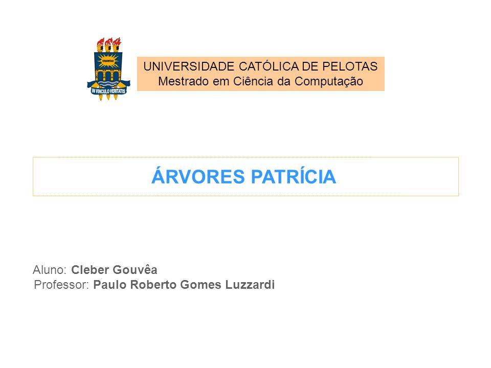 ÁRVORES PATRÍCIA UNIVERSIDADE CATÓLICA DE PELOTAS