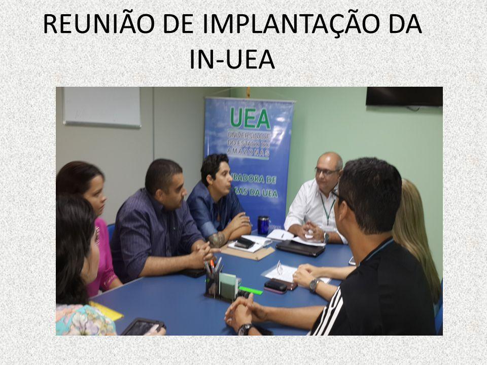 REUNIÃO DE IMPLANTAÇÃO DA IN-UEA