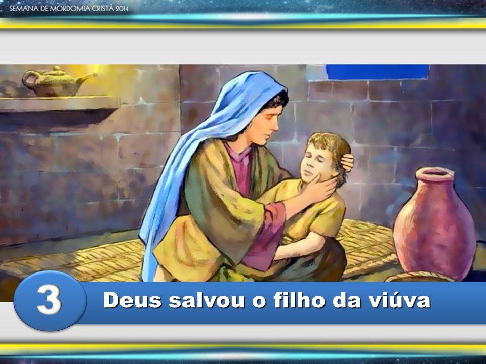 3 Deus salvou o filho da viúva