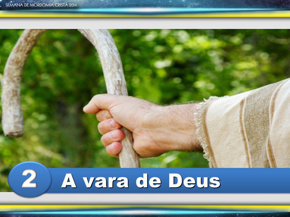 2 A vara de Deus
