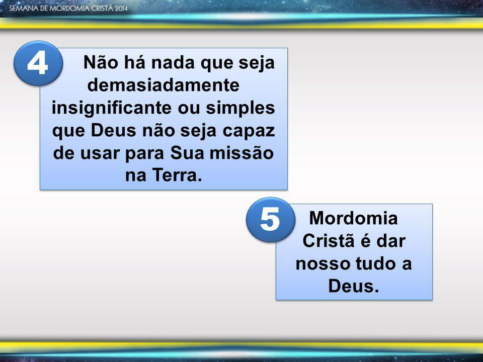 Mordomia Cristã é dar nosso tudo a Deus.