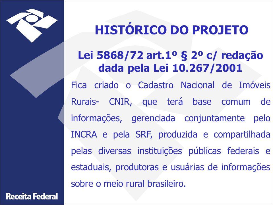 Lei 5868/72 art.1º § 2º c/ redação dada pela Lei 10.267/2001