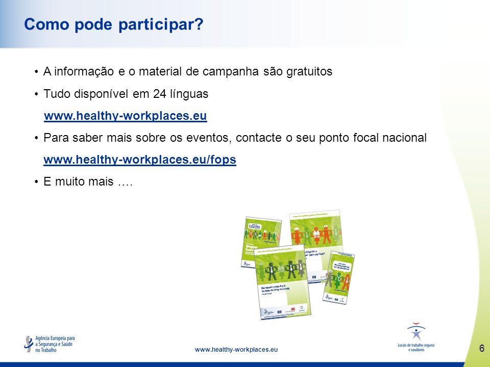 Como pode participar A informação e o material de campanha são gratuitos. Tudo disponível em 24 línguas.