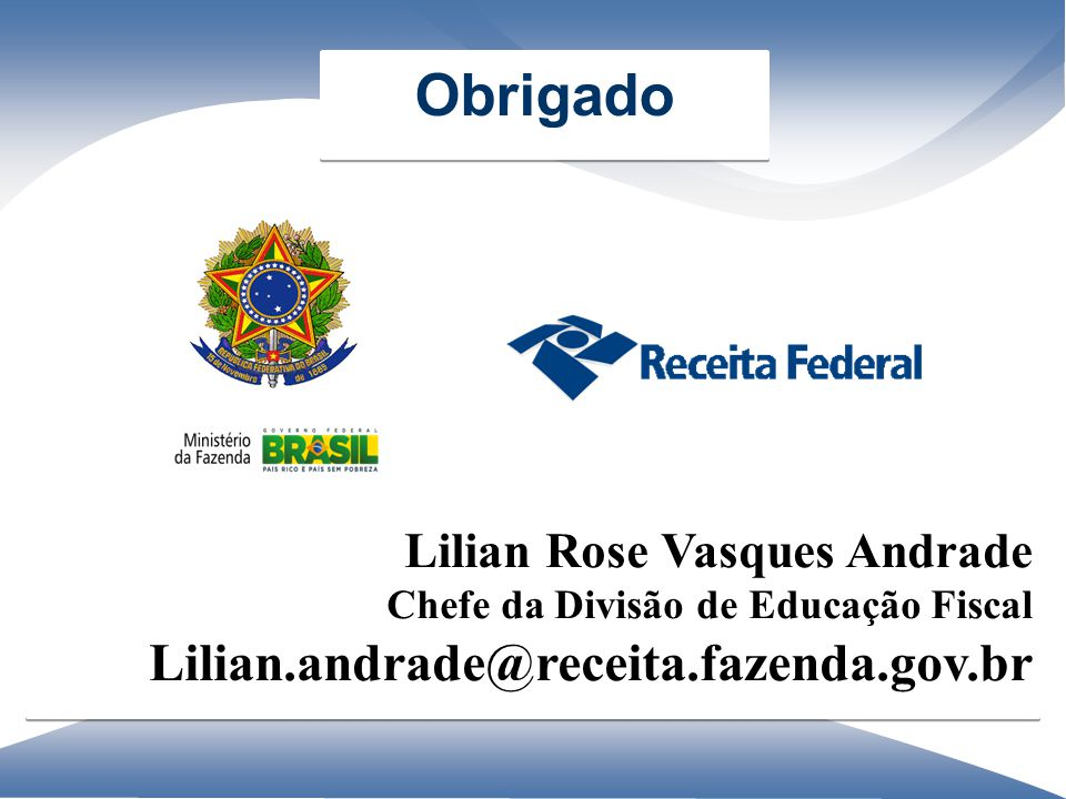 Obrigado Lilian.andrade@receita.fazenda.gov.br