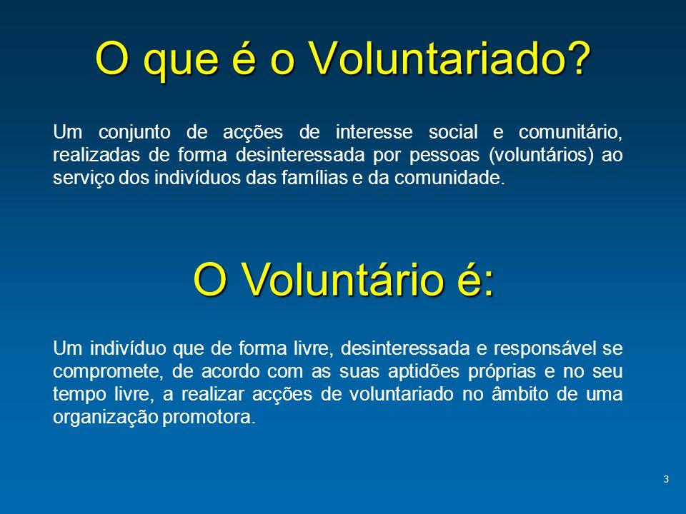 O que é o Voluntariado O Voluntário é: