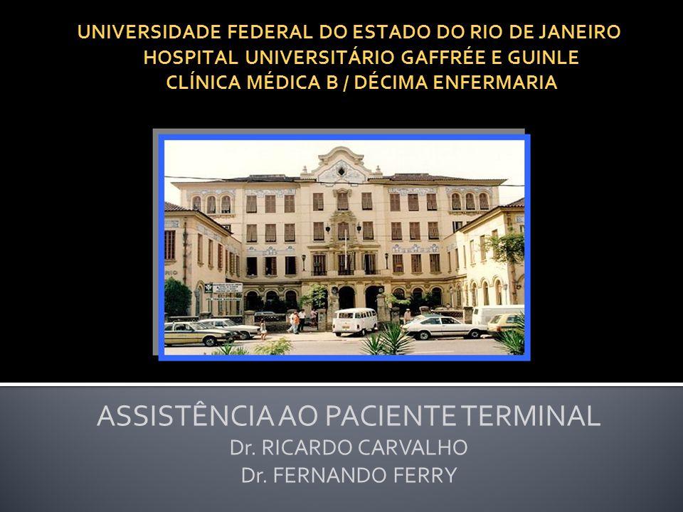 ASSISTÊNCIA AO PACIENTE TERMINAL Dr. RICARDO CARVALHO
