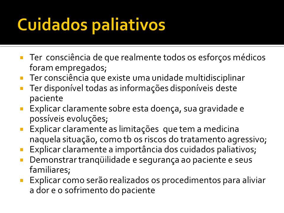 Cuidados paliativosTer consciência de que realmente todos os esforços médicos foram empregados;