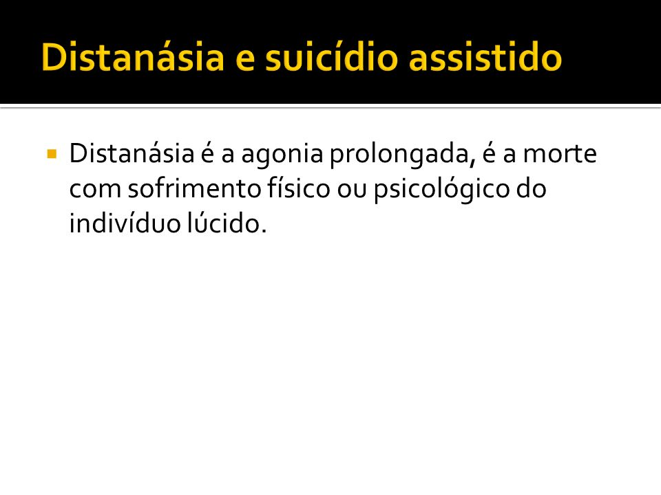 Distanásia e suicídio assistido