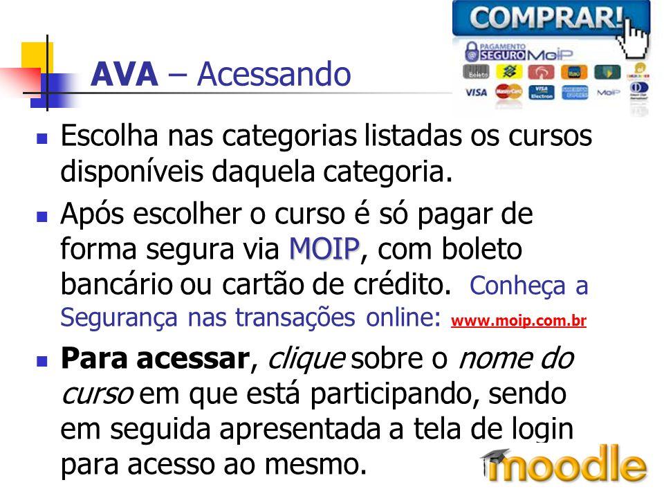 AVA – Acessando Escolha nas categorias listadas os cursos disponíveis daquela categoria.