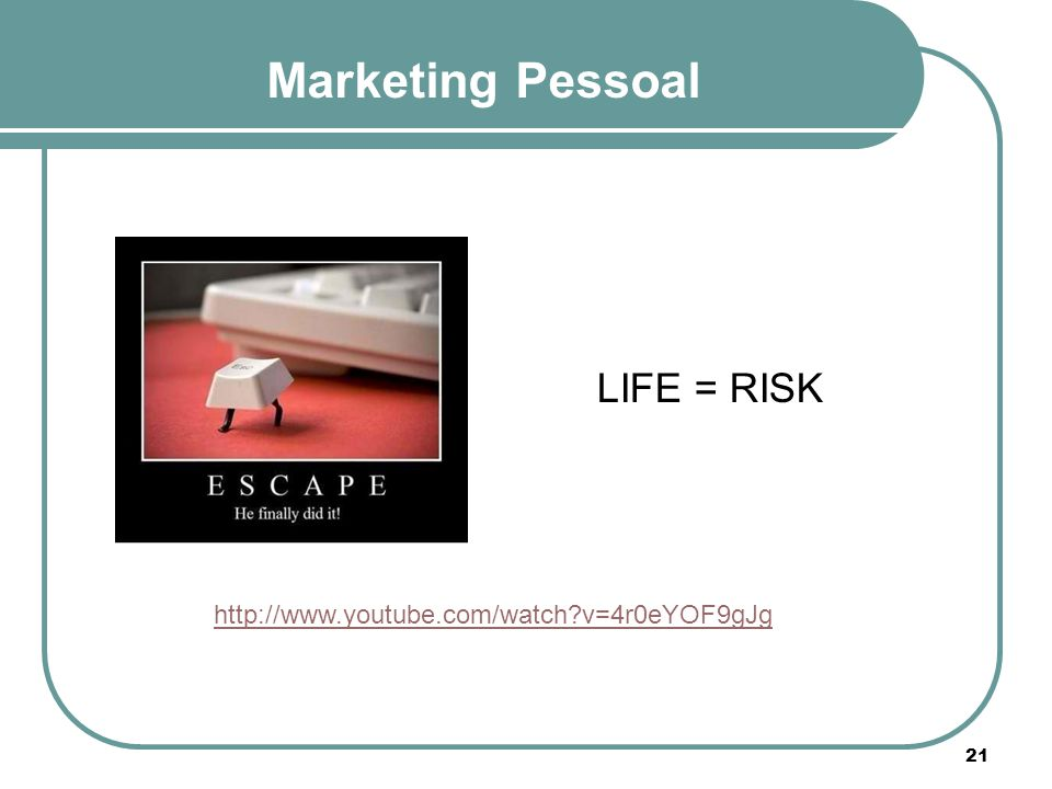 Marketing Pessoal LIFE = RISK