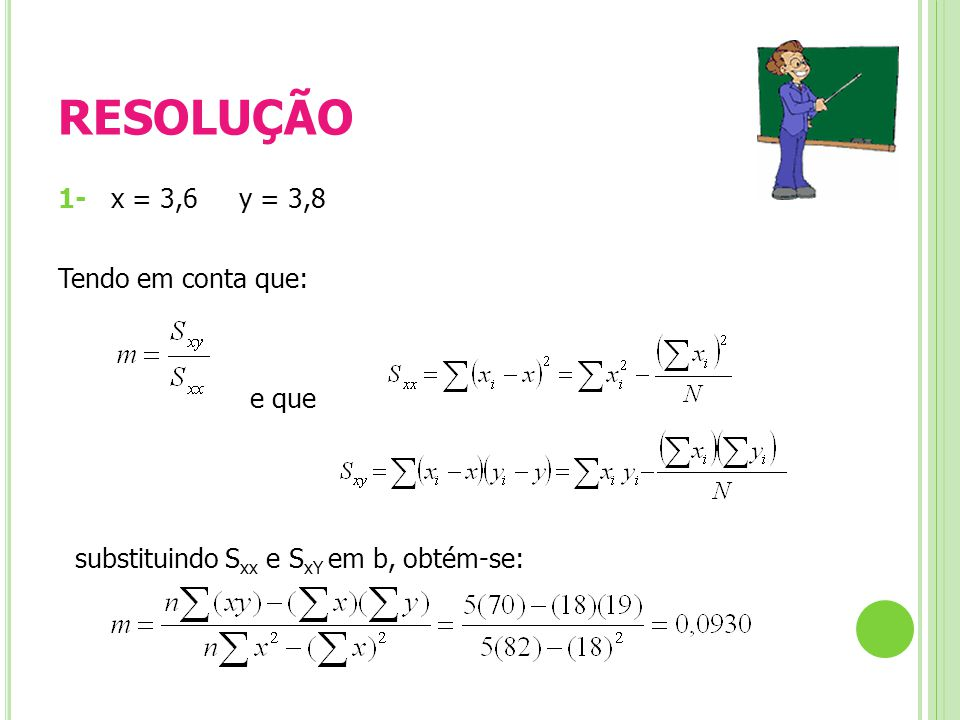 RESOLUÇÃO 1- x = 3,6 y = 3,8 Tendo em conta que: e que