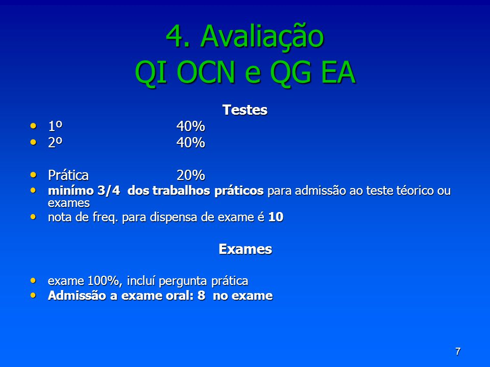 4. Avaliação QI OCN e QG EA Testes 1º 40% 2º 40% Prática 20% Exames