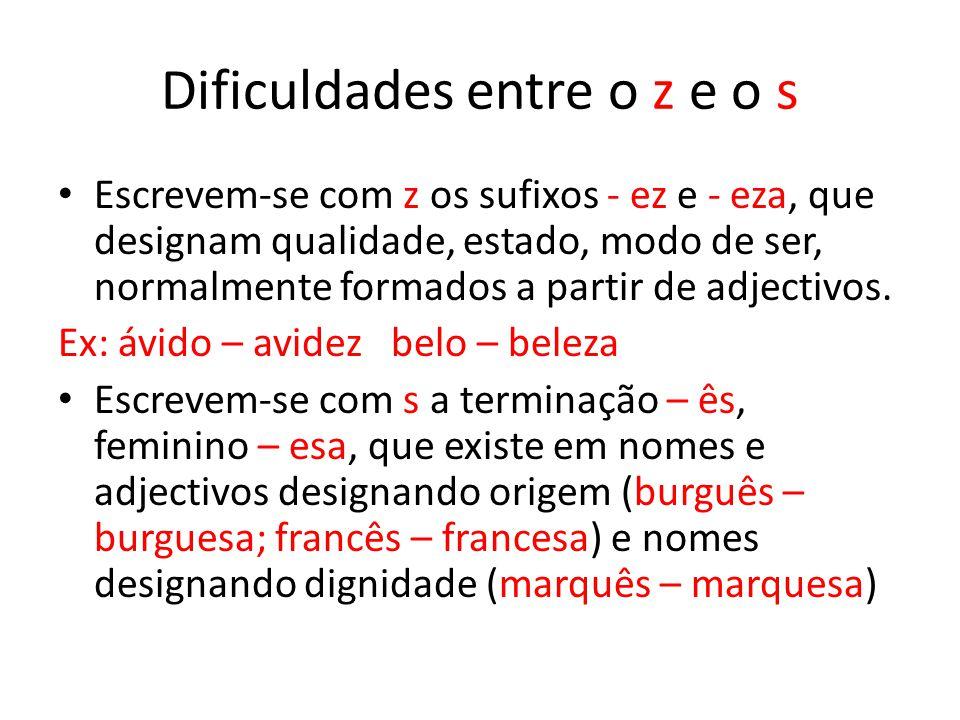 Dificuldades entre o z e o s