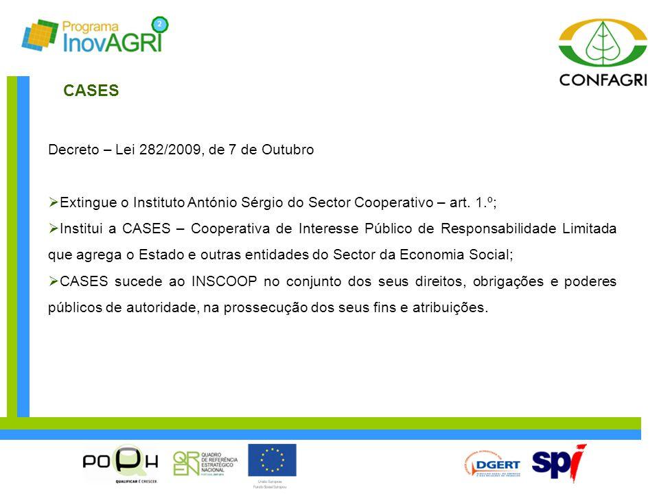 CASES Decreto – Lei 282/2009, de 7 de Outubro