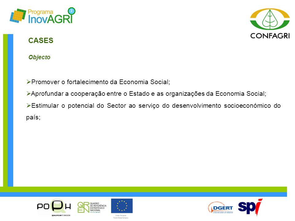 CASES Promover o fortalecimento da Economia Social;