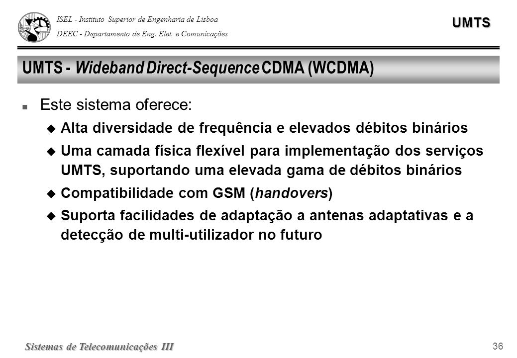 UMTS - Wideband Direct-Sequence CDMA (WCDMA)