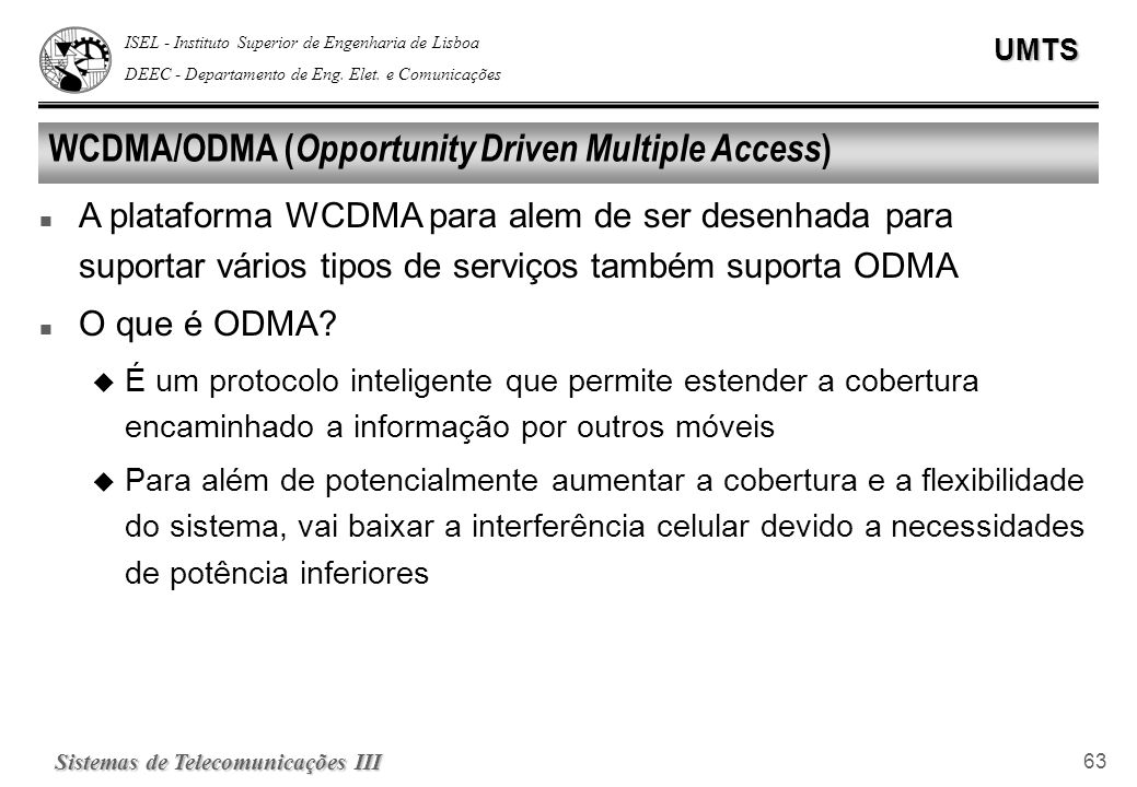 WCDMA/ODMA (Opportunity Driven Multiple Access)