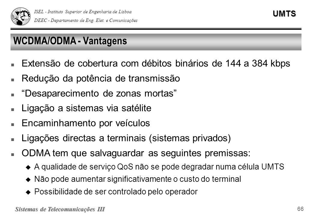 WCDMA/ODMA - Vantagens