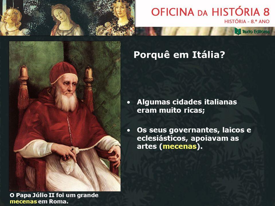 Porquê em Itália Algumas cidades italianas eram muito ricas;