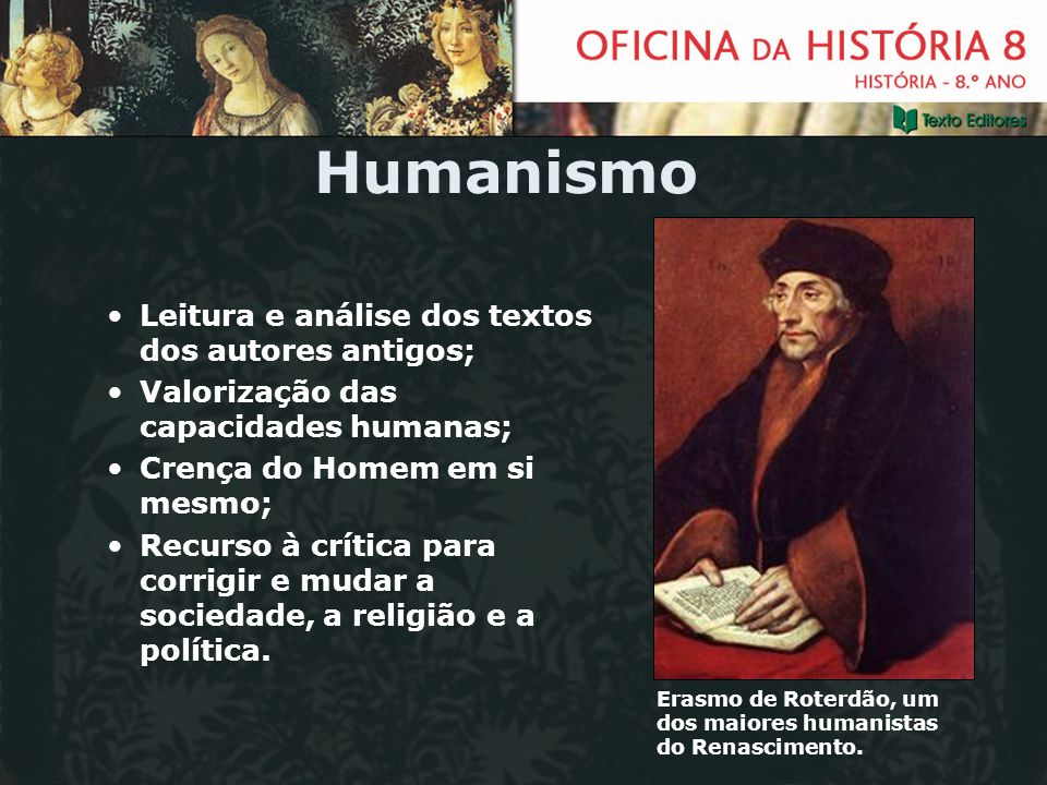 Humanismo Leitura e análise dos textos dos autores antigos;