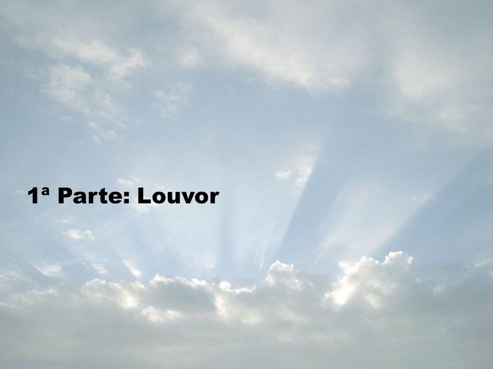 1ª Parte: Louvor