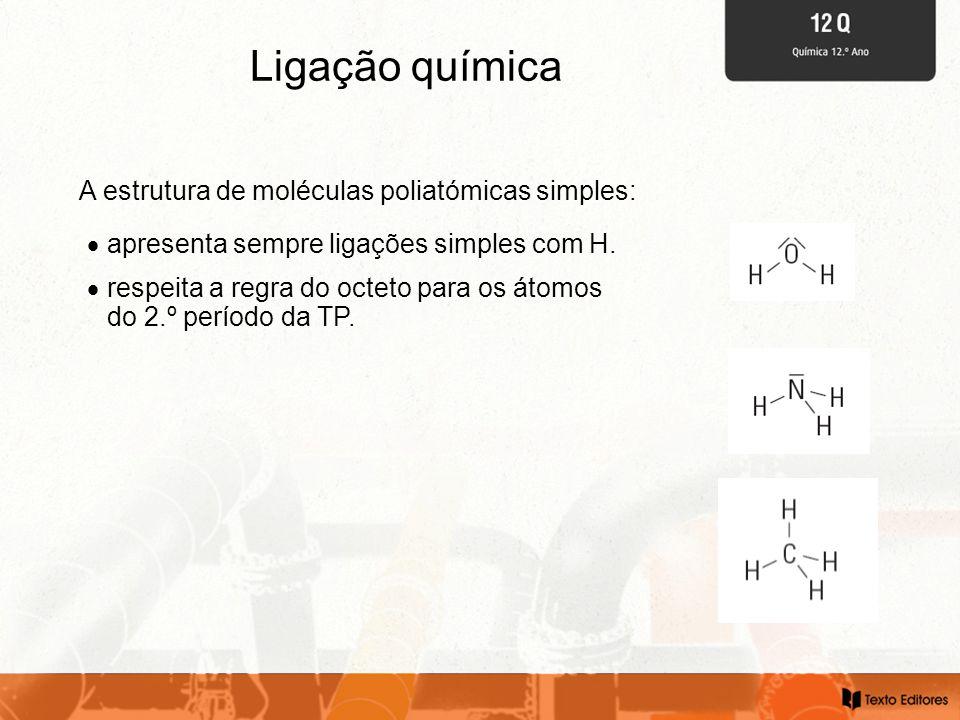 Ligação química A estrutura de moléculas poliatómicas simples: