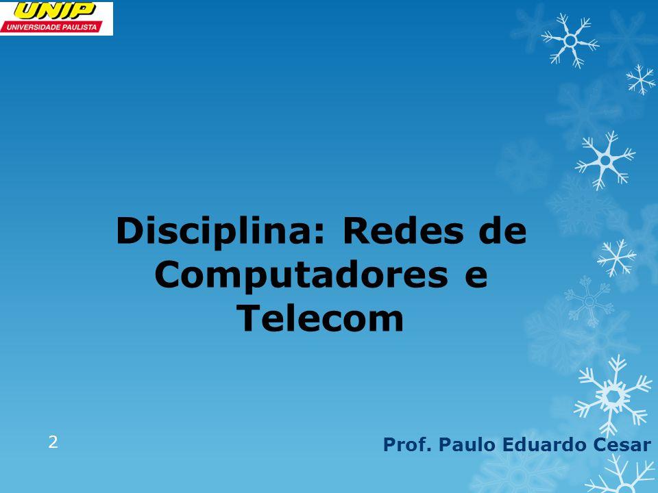 Disciplina: Redes de Computadores e Telecom