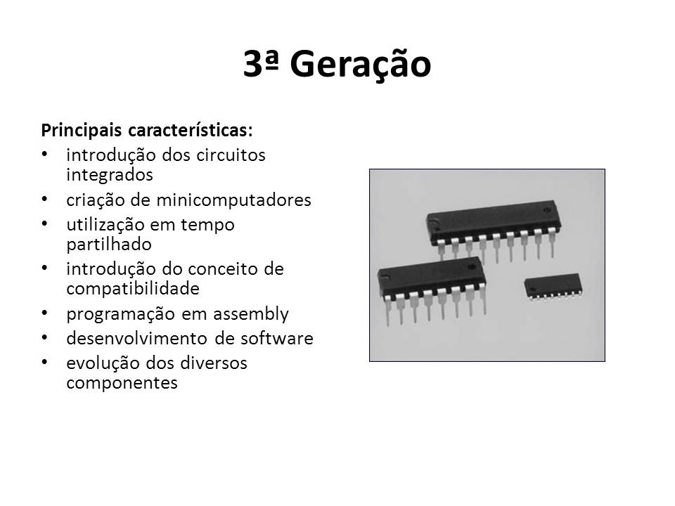 3ª Geração Principais características:
