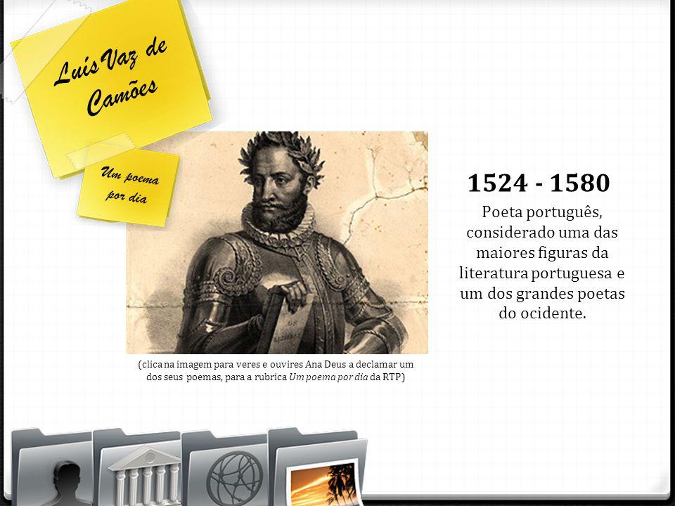 Luís Vaz de Camões 1524 - 1580 Um poema por dia