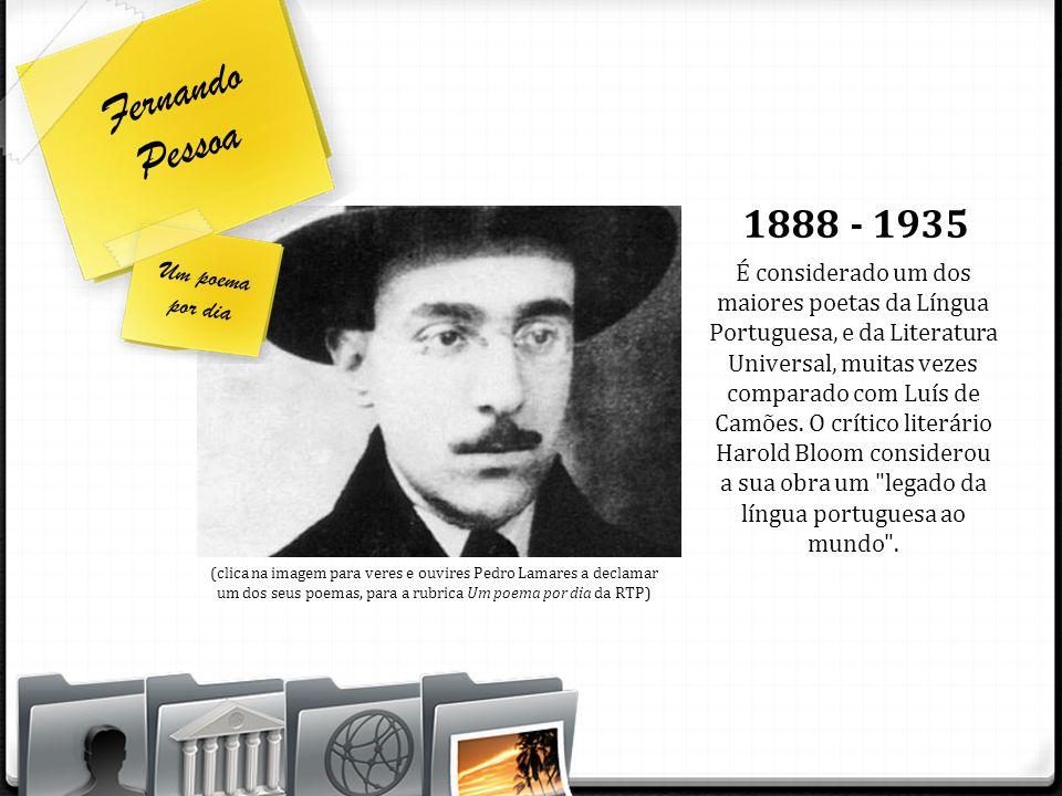Fernando Pessoa 1888 - 1935 Um poema por dia