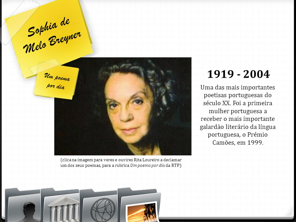 Sophia de Melo Breyner 1919 - 2004 Um poema por dia