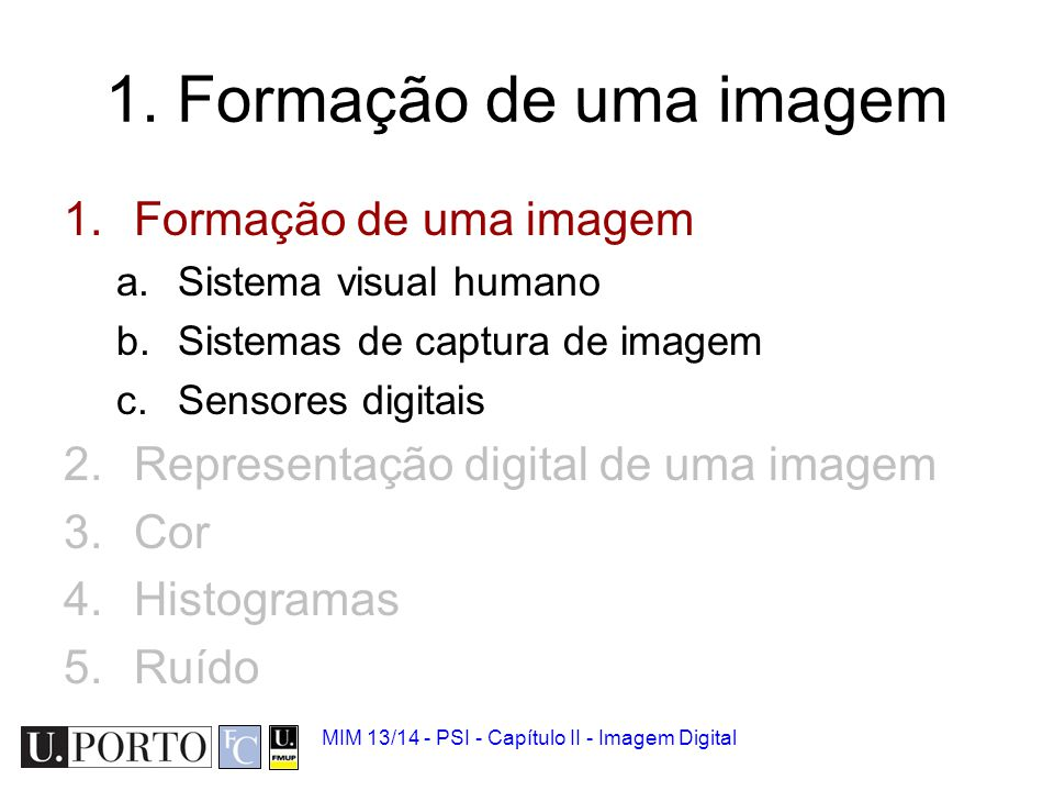 1. Formação de uma imagem Formação de uma imagem