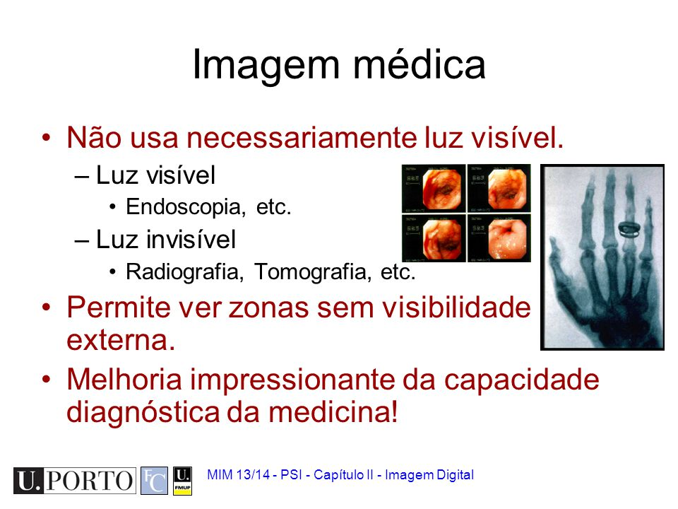 Imagem médica Não usa necessariamente luz visível.