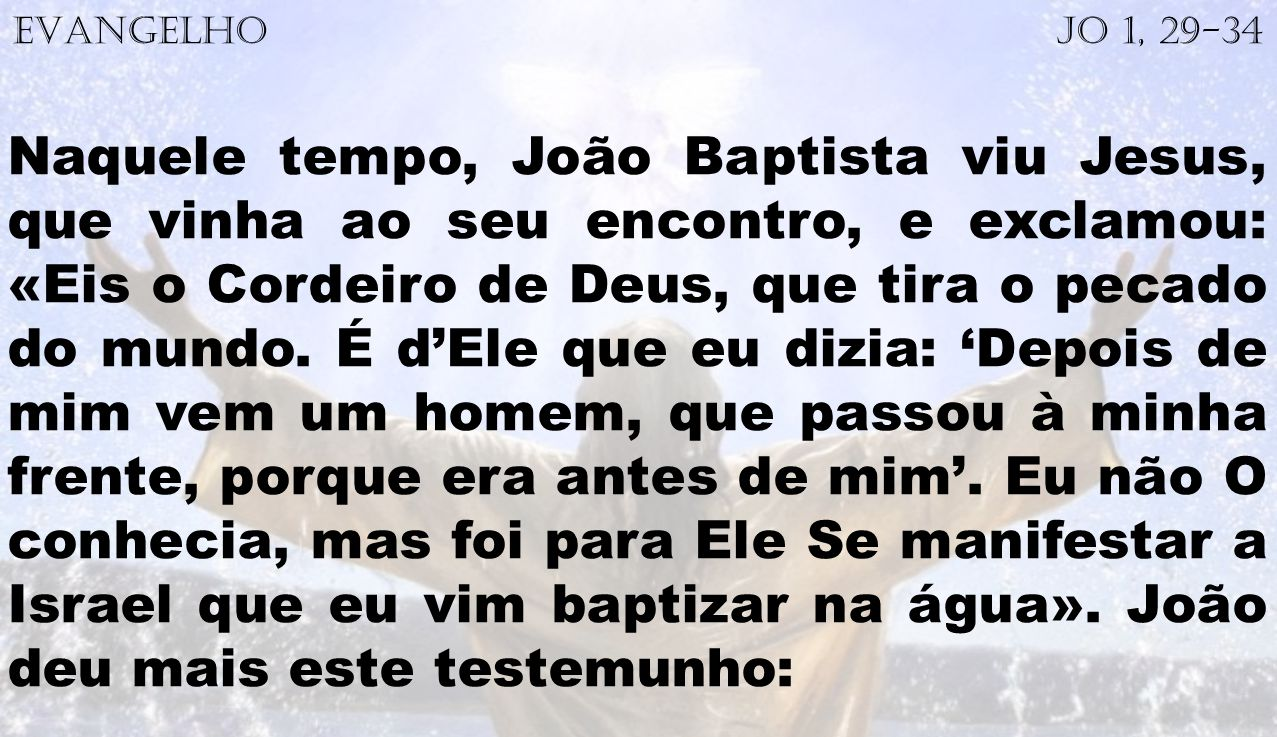 EVANGELHO Jo 1, 29-34