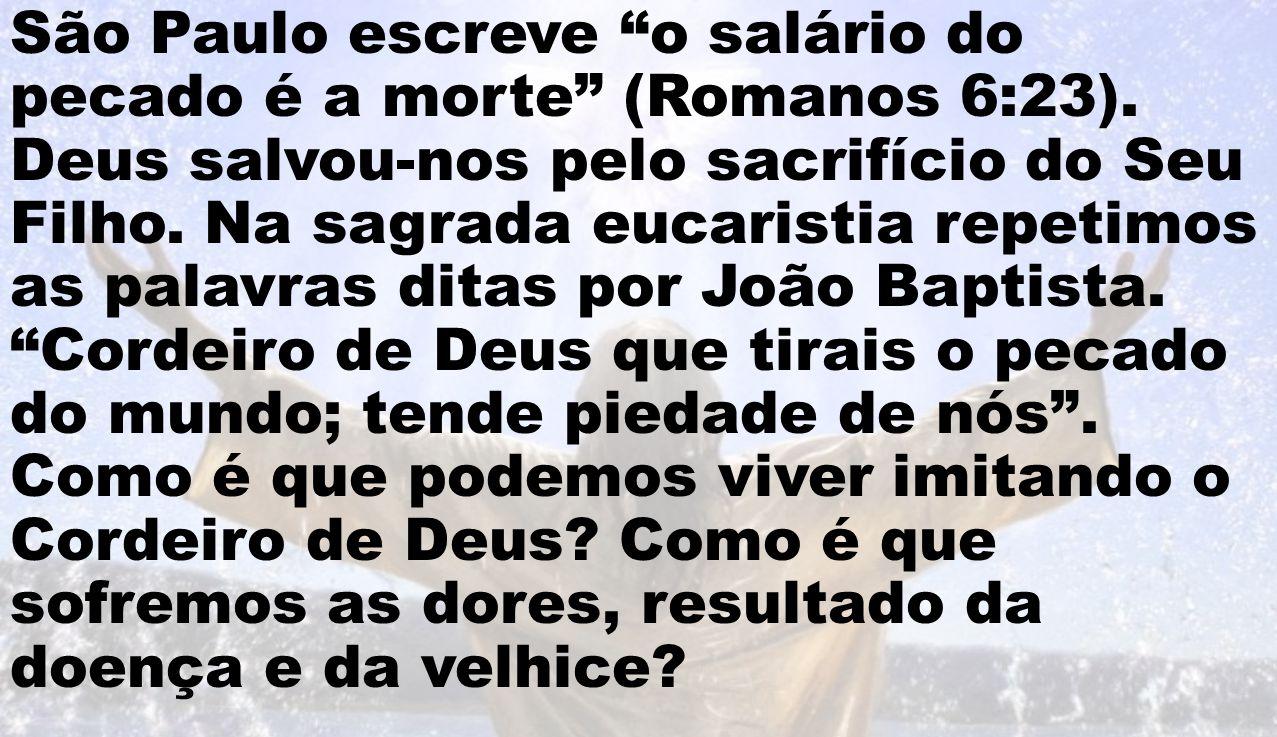 São Paulo escreve o salário do pecado é a morte (Romanos 6:23)