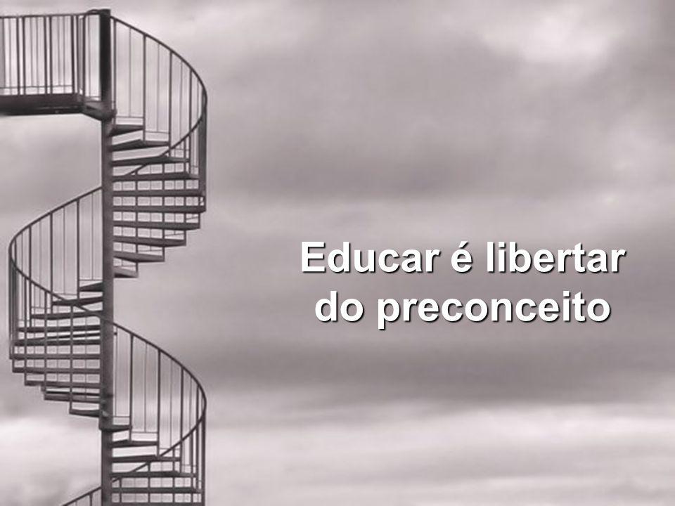 Educar é libertar do preconceito
