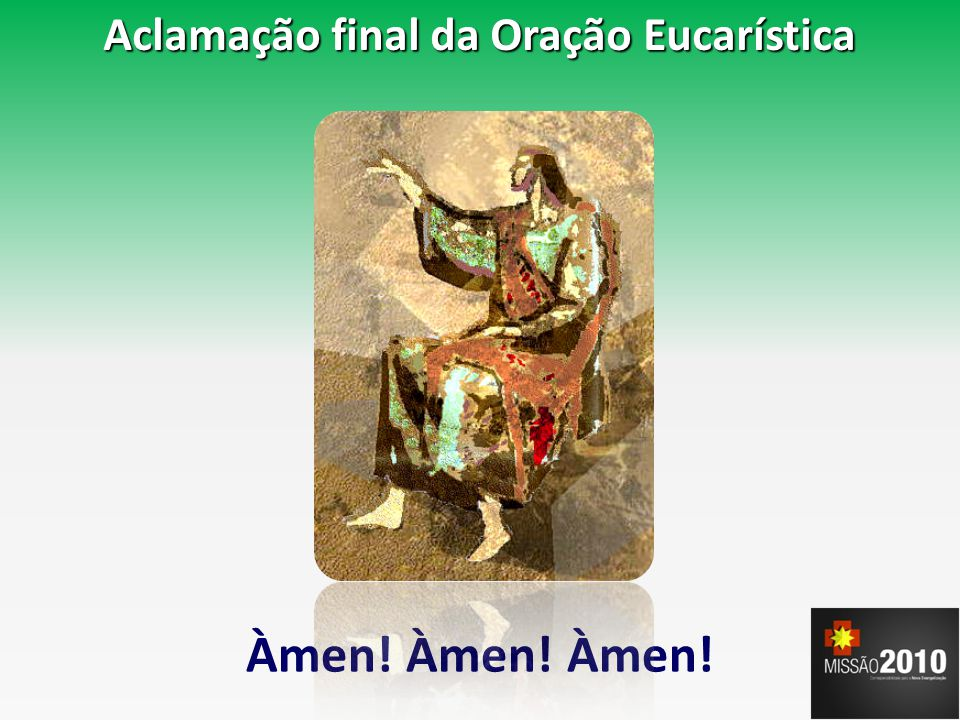 Aclamação final da Oração Eucarística