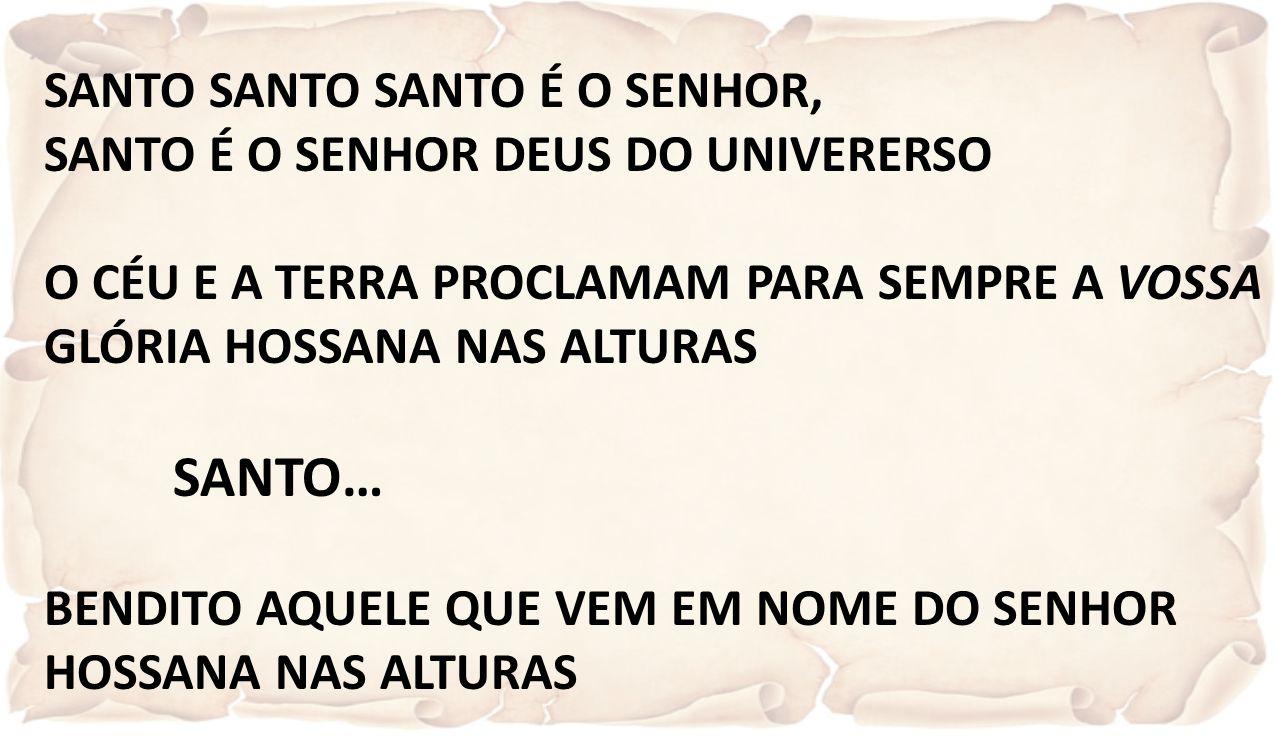 SANTO SANTO SANTO É O SENHOR,