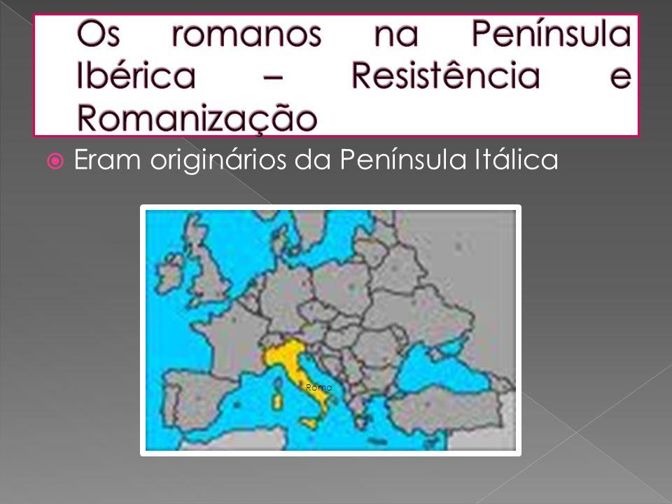 Os romanos na Península Ibérica – Resistência e Romanização
